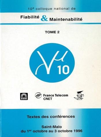 10e colloque international sur la Fiabilité et la Maintenabilité - Textes des conférences Lambda Mu 10