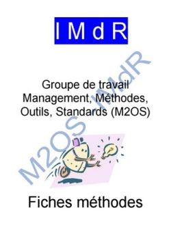 Fiches Méthodes : Management, Méthodes, Outils, Standards (M2OS)